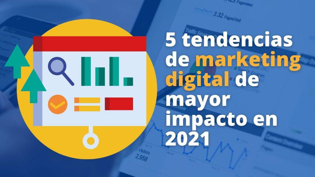 cinco tendencias en el marketing digital para 2021